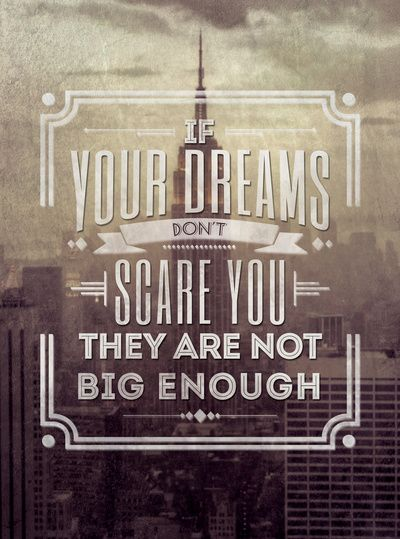 if-your-dreams-do-not-scare-you-they-are-not-big-enough